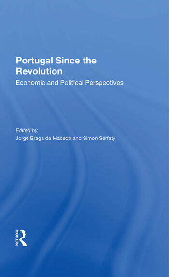Portugal Since The Revolution Economic And Political Perspectives book cover