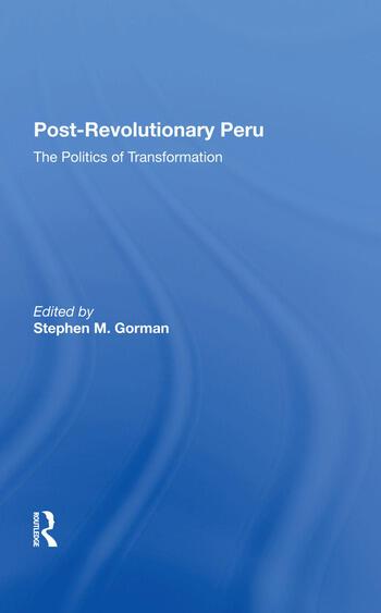 Postrevolutionary Peru The Politics Of Transformation book cover