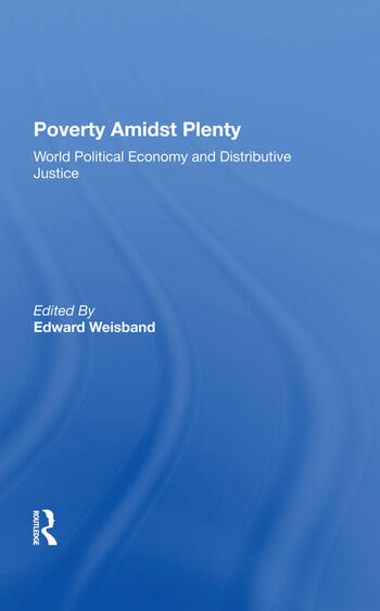 Poverty Amidst Plenty World Political Economy And Distributive Justice book cover