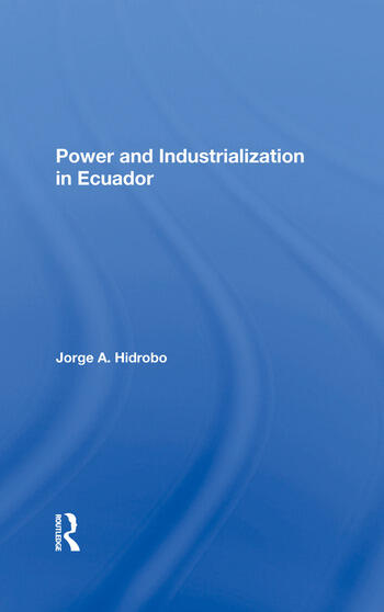 Power And Industrialization In Ecuador book cover