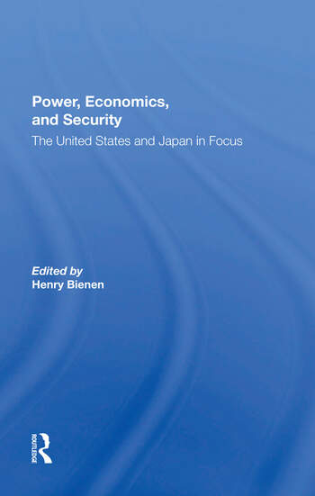 Power, Economics, And Security The United States And Japan In Focus book cover