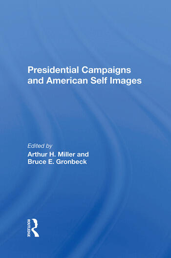 Presidential Campaigns And American Self Images book cover