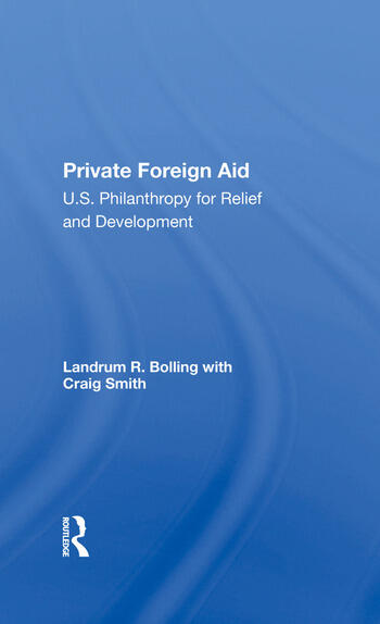 Private Foreign Aid U.s. Philanthropy In Relief And Developlment book cover