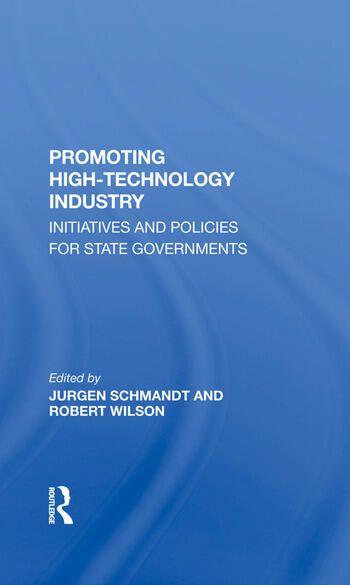 Promoting High Technology Industry Initiatives And Policies For State Governments book cover