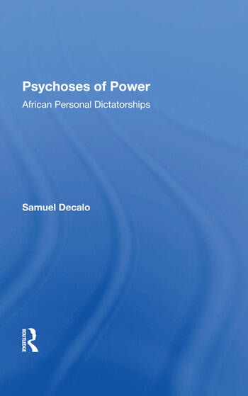 Psychoses Of Power African Personal Dictatorships book cover