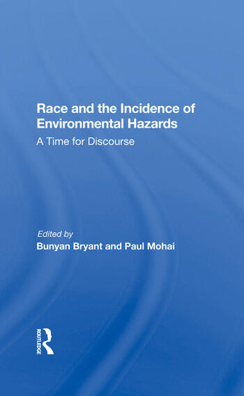 Race And The Incidence Of Environmental Hazards A Time For Discourse book cover