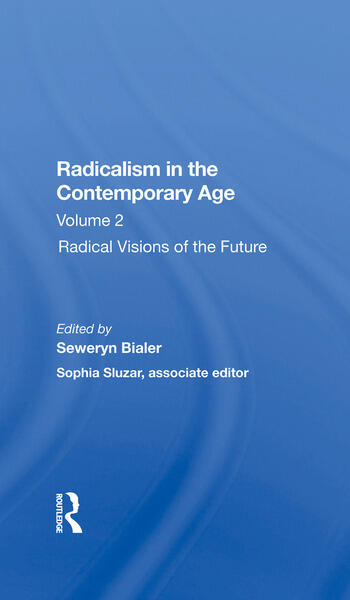 Radicalism In The Contemporary Age, Volume 2 Radical Visions Of The Future book cover