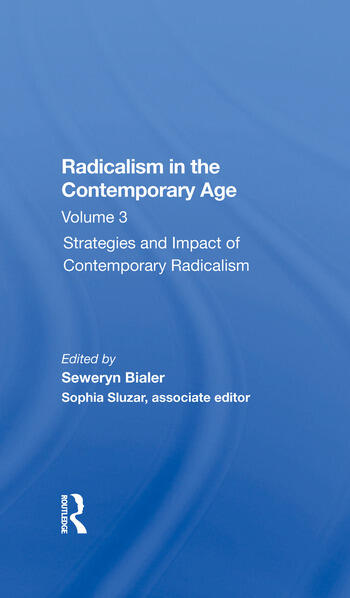Radicalism In The Contemporary Age, Volume 3 Strategies And Impact Of Contemporary Radicalism book cover