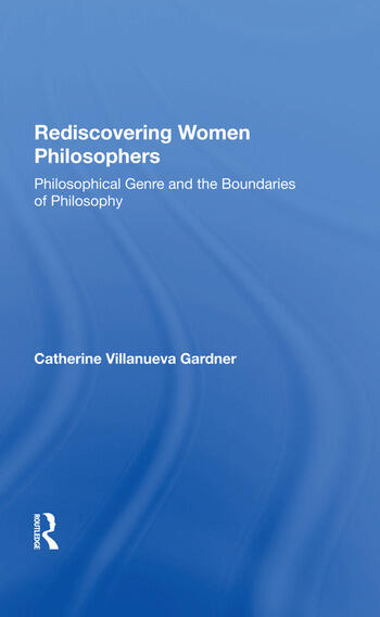 Rediscovering Women Philosophers Genre And The Boundaries Of Philosophy book cover