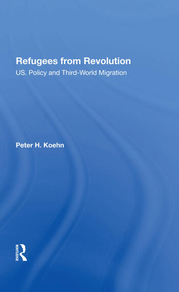 Refugees From Revolution U.s. Policy And Third World Migration book cover
