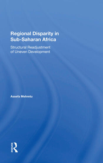 Regional Disparity In Subsaharan Africa Structural Readjustment Of Uneven Development book cover