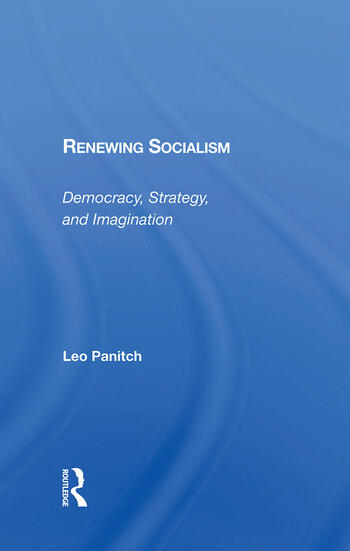 Renewing Socialism Democracy, Strategy, And Imagination book cover
