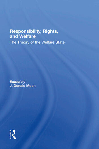 Responsibility, Rights, And Welfare The Theory Of The Welfare State book cover