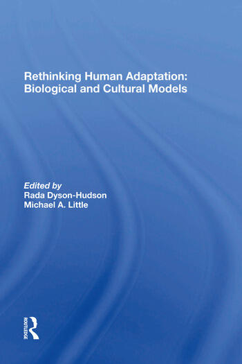 Rethinking Human Adaptation Biological And Cultural Models book cover