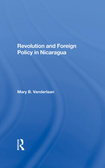 Revolution And Foreign Policy In Nicaragua book cover