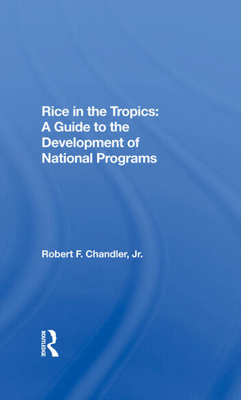 Rice In The Tropics A Guide To Development Of National Programs book cover