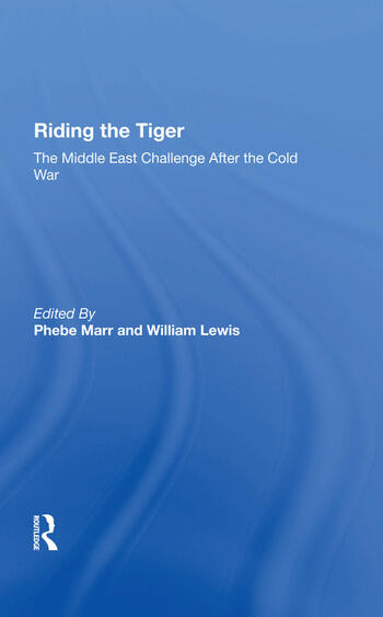 Riding The Tiger The Middle East Challenge After The Cold War book cover