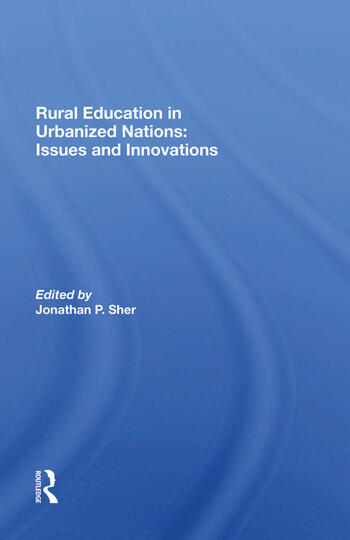 Rural Education In Urbanized Nations Issues And Innovations book cover