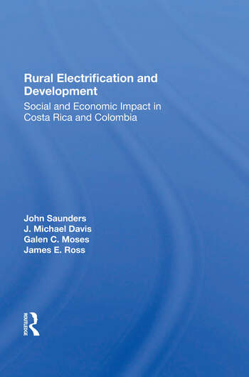 Rural Electrification And Development Social And Economic Impact In Costa Rica And Colombia book cover