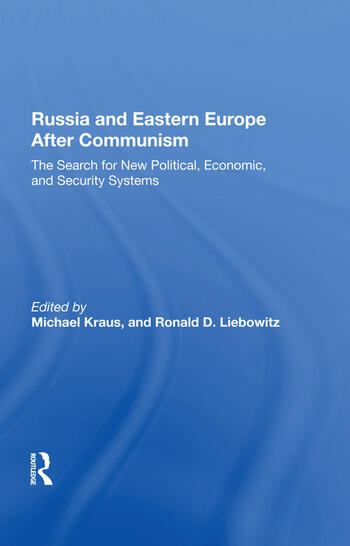 Russia And Eastern Europe After Communism The Search For New Political, Economic, And Security Systems book cover