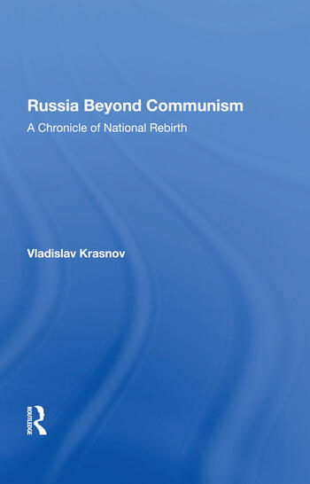 Russia Beyond Communism A Chronicle Of National Rebirth book cover
