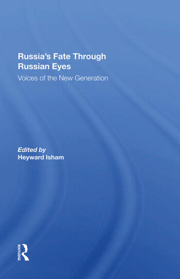 Russia's Fate Through Russian Eyes Voices Of The New Generation book cover