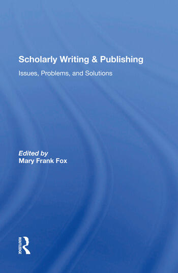 Scholarly Writing And Publishing Issues, Problems, And Solutions book cover