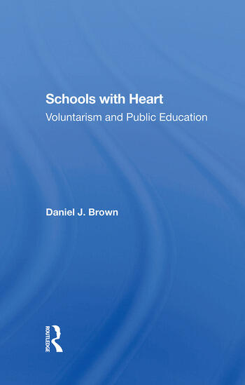 Schools With Heart Voluntarism And Public Education book cover