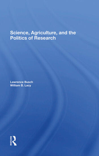 Science, Agriculture, And The Politics Of Research book cover