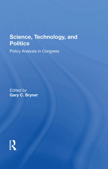 Science, Technology, And Politics Policy Analysis In Congress book cover