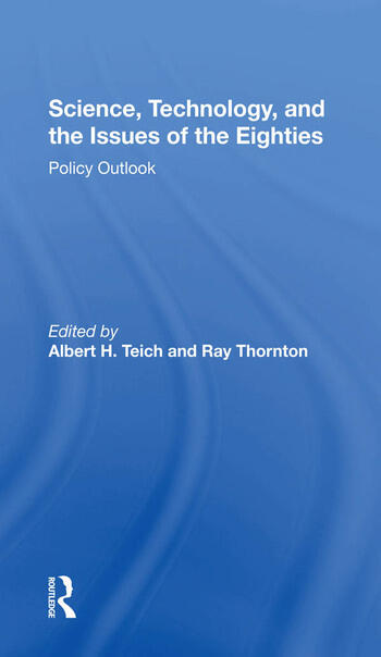 Science, Technology, And The Issues Of The Eighties Policy Outlook book cover