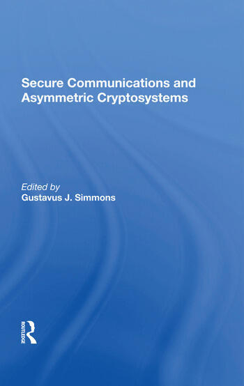 Secure Communications And Asymmetric Cryptosystems book cover
