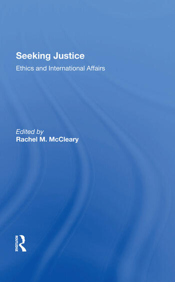 Seeking Justice Ethics And International Affairs book cover