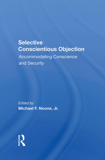 Selective Conscientious Objection Accommodating Conscience And Security book cover