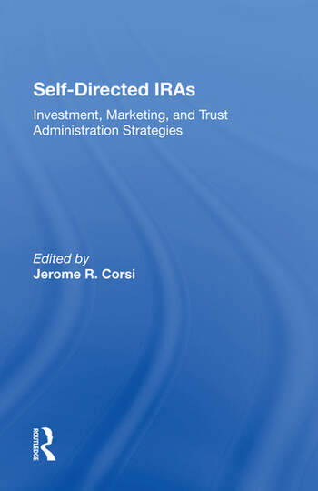 Selfdirected Iras Investment, Marketing, And Trust Administration Strategies book cover