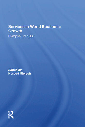 Services In World Economic Growth 1988 Symposium Of The Kiel Institute book cover