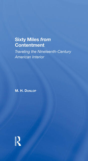 Sixty Miles From Contentment Traveling The NineteenthCentury American Interior book cover