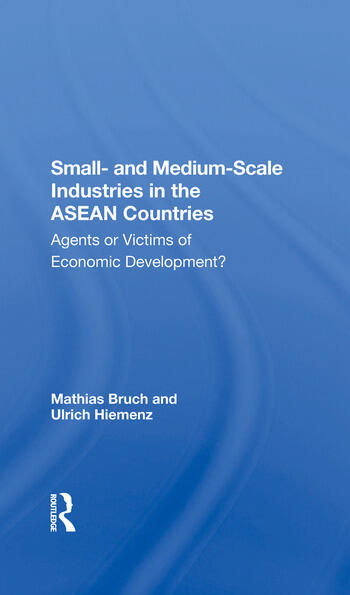 Small And Mediumscale Industries In The Asean Countries Agents Or Victims Of Economic Development? book cover
