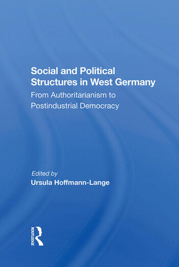 Social And Political Structures In West Germany From Authoritarianism To Postindustrial Democracy book cover