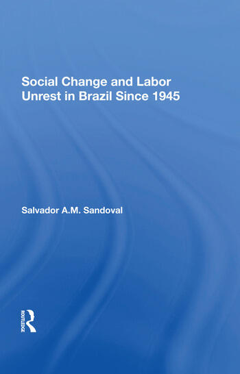 Social Change And Labor Unrest In Brazil Since 1945 book cover