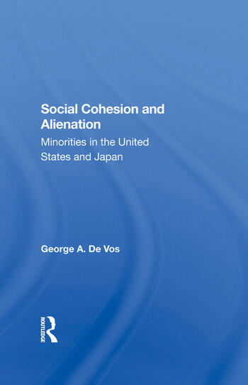 Social Cohesion And Alienation Minorities In The United States And Japan book cover