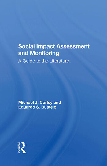 Social Impact Assessment And Monitoring A Guide To The Literature book cover