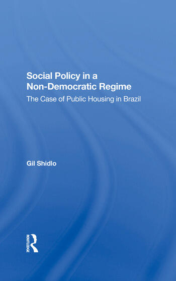 Social Policy In A Nondemocratic Regime The Case Of Public Housing In Brazil book cover