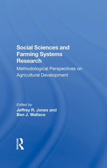 Social Sciences And Farming Systems Research Methodological Perspectives On Agricultural Development book cover