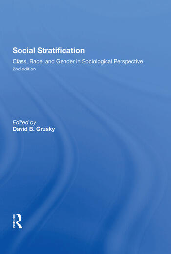 Social Stratification, Class, Race, and Gender in Sociological Perspective, Second Edition book cover