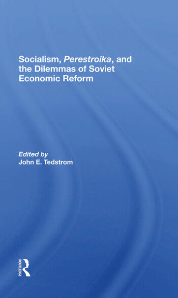 Socialism, Perestroika, And The Dilemmas Of Soviet Economic Reform book cover