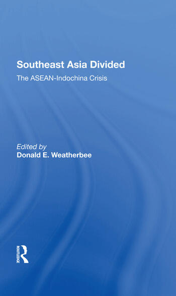 Southeast Asia Divided The Aseanindochina Crisis book cover
