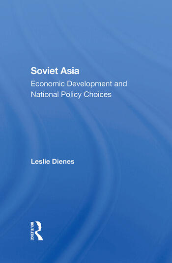 Soviet Asia Economic Development And National Policy Choices book cover