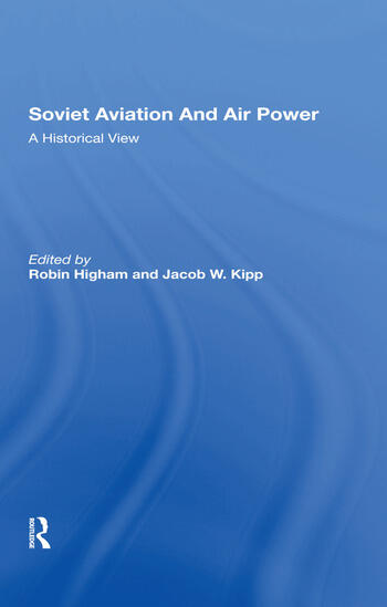 Soviet Aviation And Air Power A Historical View book cover