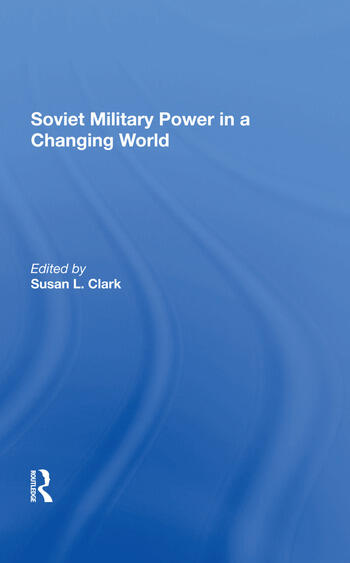 Soviet Military Power In A Changing World book cover